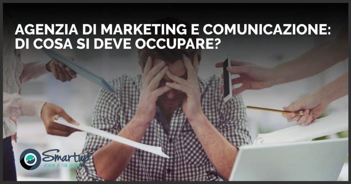 Agenzia di marketing e comunicazione di cosa si deve occupare