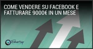 Come vendere su Facebook e fatturare 9000€ in un mese