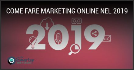 Come fare marketing online nel 2019